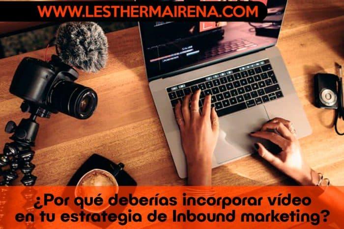 Por-qué-deberías-incorporar-vídeo-en-tu-estrategia-de-Inbound-marketing