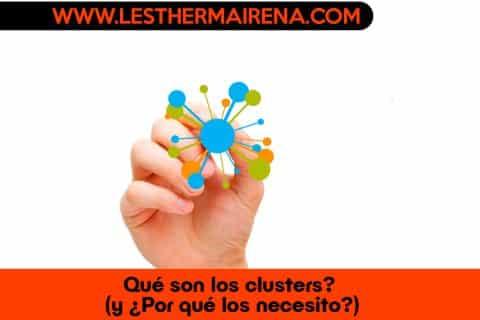 ¿Qué son los clusters? (y ¿Por qué los necesito?)
